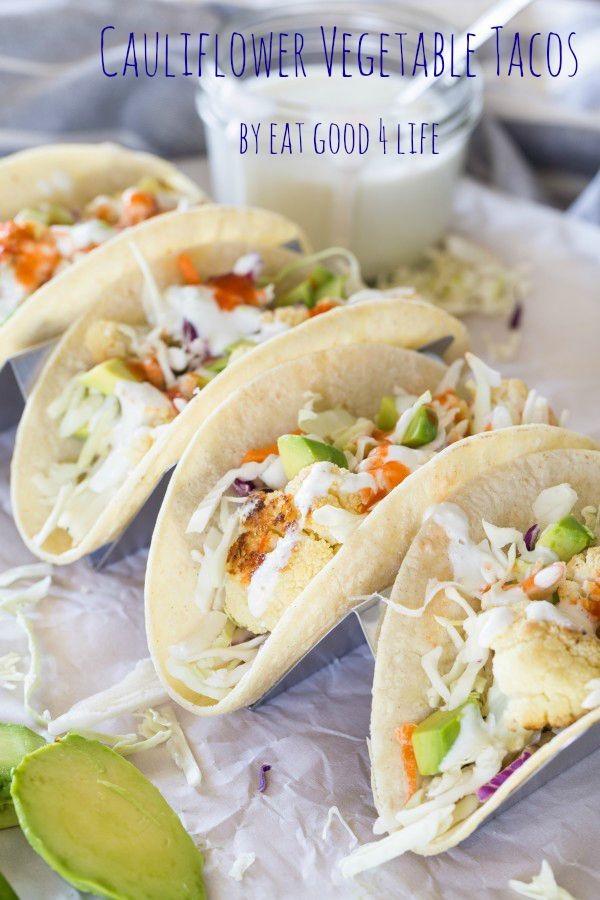Cauliflower vegetable tacos | Eat Good 4 Life
